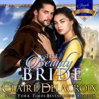 The Beauty Bride, #1 of the Jewels of Kinfairlie series of medieval Scottish romances by Claire Delacroix is also available in audio