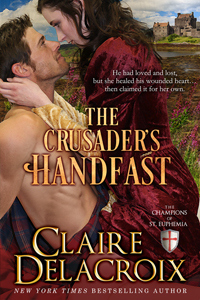 The Crusader's Handfast, #5 of the Champions of St. Euphemia series of medieval romances by Claire Delacroix