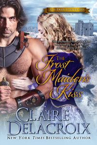 The Frost Maiden's Kiss, #3 of the True Love Brides series of medieval Scottish romances by Claire Delacroix