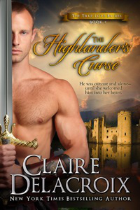 The Highlander's Curse, #2 of the True Love Brides series of medieval Scottish romances by Claire Delacroix