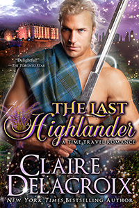 The Last Highlander, a Scottish time travel romance and romantic comedy by Claire Delacroix