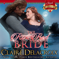 The Rose Red Bride, #2 of the Jewels of Kinfairlie series of medieval Scottish romances by Claire Delacroix, is available in audio