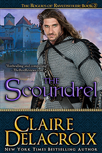 The Scoundrel, #2 of the Rogues of Ravensmuir series of medieval Scottish romances by Claire Delacroix