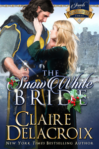 The Snow White Bride, #3 of the Jewels of Kinfairlie series of medieval Scottish romances by Claire Delacroix