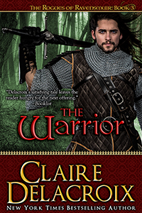 The Warrior, #3 of the Rogues of Ravensmuir series of medieval romances by Claire Delacroix