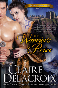 The Warrior's Prize, #4 of the True Love Brides series of medieval Scottish romances by Claire Delacroix