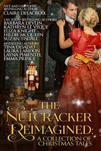 The Nutcracker Reimagined, a multi-author themed Christmas Anthology