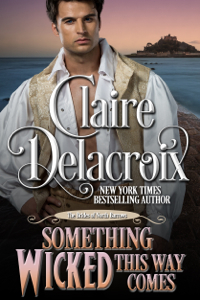 Something Wicked This Way Comes, #1 of the Brides of North Barrows series of Regency romances by Claire Delacroix