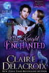One Knight Enchanted, #1 of the Rogues & Angels series of medieval romances by Claire Delacroix