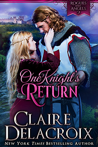 One Knight's Return, #2 of the Rogues & Angels series of medieval romances by Claire Delacroix