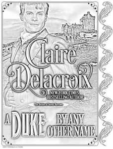 A Duke By Any Other Name, book #2 of the Brides of North Barrows series of Regency romances by Claire Delacroix