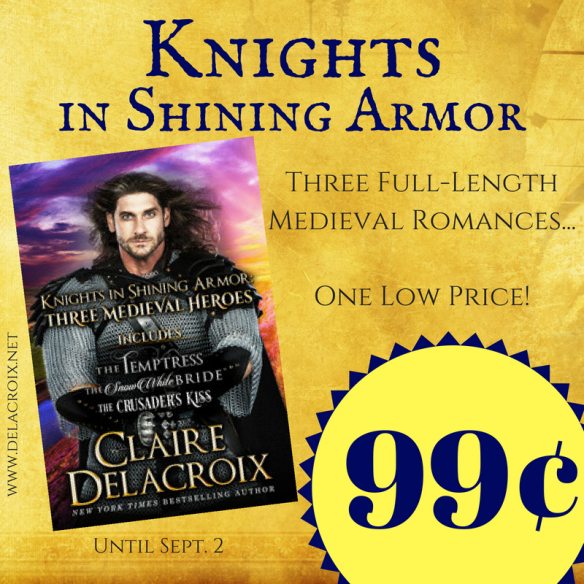 Knights in Shining Armor boxed set, including three medieval romances by Claire Delacroix, on sale for just 99 cents August 26 to September 2, 2018