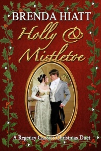 Holly and Mistletoe Regency Romances by Brenda Hiatt Barber