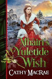 Mhairi's Yuletide Wish by Cathy MacRae