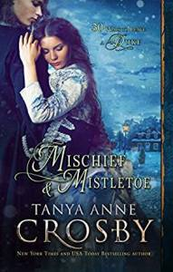 Mischief & Mistletoe by Tanya Anne Crosby