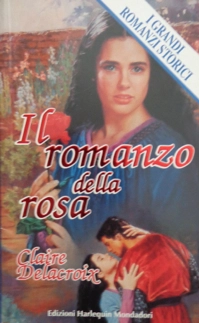 Romance of the Rose, a medieval romance by Claire Delacroix, original Italian edition