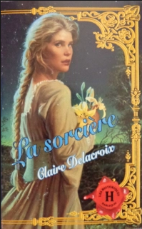 The Sorceress, a medieval romance by Claire Delacroix, French edition