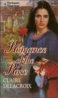 Romance of the Rose, a medieval romance by Claire Delacroix, originall mass market edition