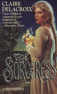 The Sorceress, a medieval romance by Claire Delacroix, original mass market edition