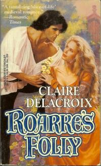 Roarke's Folly, a medieval romance by Claire Delacroix, original mass market edition
