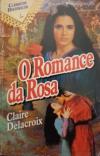 Romance of the Rose, a medieval romance by Claire Delacroix, Portuguese edition