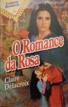 Romance of the Rose, a medieval romance by Claire Delacroix, Portuguese edition