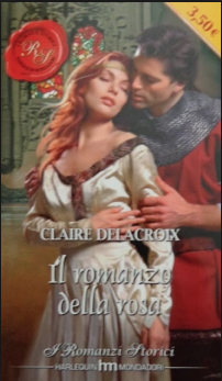 Romance of the Rose, a medieval romance by Claire Delacroix, second Italian edition