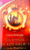 The Beauty Bride, book one of the Jewels of Kinfairlie series of medieval romances by Claire Delacroix, French edition