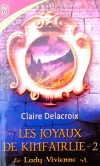 The Rose Red Bride, book two of the Jewels of Kinfairlie series of medieval romances by Claire Delacroix, French edition