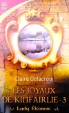The Snow White Bride, book three of the Jewels of Kinfairlie series of medieval romances by Claire Delacroix, French edition