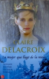 The Snow White Bride, book three of the Jewels of Kinfairlie series of medieval romances by Claire Delacroix, Spanish edition