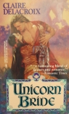 Unicorn Bride, a medieval romance by Claire Delacroix, in its original mass market edition