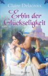 The Heiress, book three of the Bride Quest series of medieval romances by Claire Delacroix, German trade paperback edition
