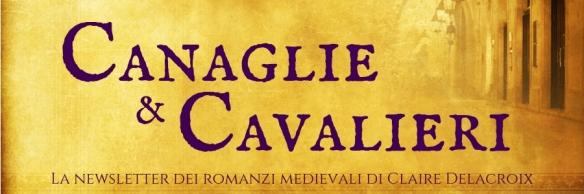 Knights & Rogues newsletter featuring the medieval romances of Claire Delacroix, Italian edition