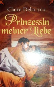 The Princess, book one of the Bride Quest series of medieval romances by Claire Delacroix, German trade paperback edition