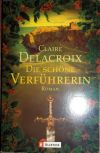 The Temptress, book four of the Bride Quest series of medieval romances by Claire Delacroix, German trade paperback edition