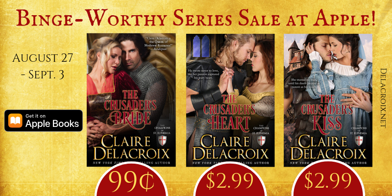 The Champions of St. Euphemia series of medieval romances by Claire Delacroix on sale in the Binge-Worthy Series Sale at Apple August 27 to September 3, 2019