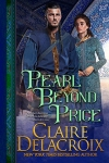 Pearl Beyond Price, book two in the Unicorn Trilogy of medieval romances by Claire Delacroi