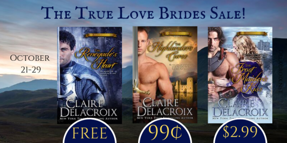 The True Love Brides series of medieval Scottish romances by Claire Delacroix on sale October 2019