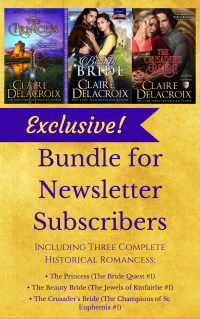 Sign up for Claire Delacroix's Knights & Rogues monthly newsletter and receive a free 3-book bundle of medieval romances exclusively for subscribers!