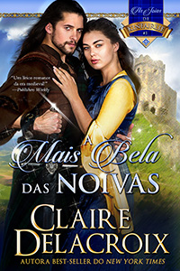 The Beauty Bride, book one of the Jewels of Kinfairlie series of medieval romances by Claire Delacroix, Portuguese edition