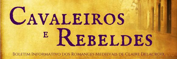 """Inscreva-se no meu boletim informativo em português, """"Cavaleiros e Rebeldes"""""""