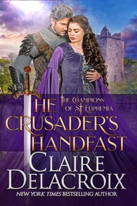 The Crusader's Handfast, book five of the Champions of St. Euphemia series of medieval romances by Claire Delacroix