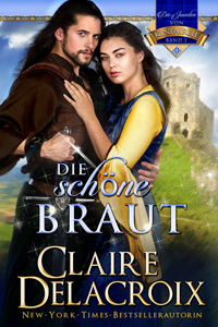 Die schon Braut, The Beauty Bride book one of the Jewels of Kinfairlie series of medieval romances by Claire Delacroix in its German edition
