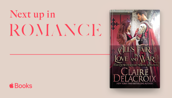 All's Fair in Love and War, a four-book boxed set of medieval romances by Claire Delacroix, featured in Apple's Next up in Romance
