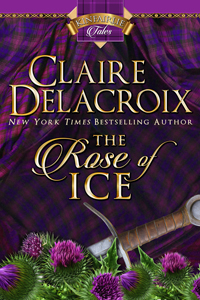 The Rose of Ice, a Kinfairlie Tale and medieval romance by Claire Delacroix