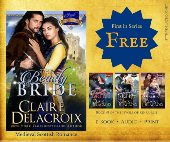The Beauty Bride, book one of the Jewels of Kinfairlie series of medieval Scottish romances by Claire Delacroix, is free August 2020