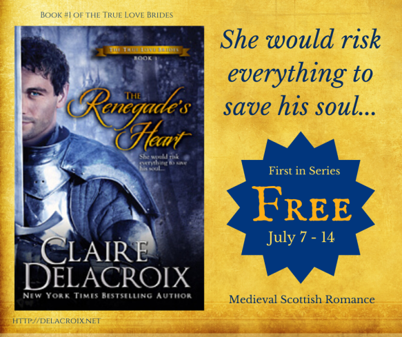 The Renegade's Heart, book one of the True Love Brides series of medieval Scottish romances by Claire Delacroix