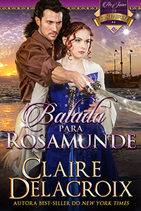 The Ballad of Rosamunde, book four of the Jewels of Kinfairlie series of medieval romances by Claire Delacroix. Portuguese edition