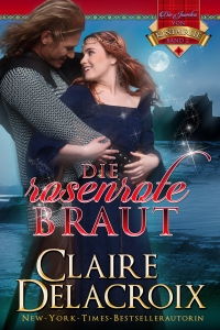 The Rose Red Bride, book two of the Jewels of Kinfairlie series of medieval romances by Claire Delacroix, German edition